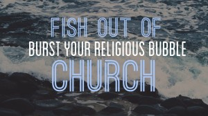 Fish out of Church